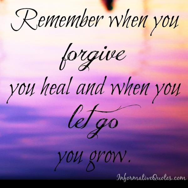 Remember when you forgive you heal