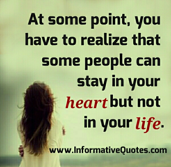 Some people can stay in your Heart, but not in your Life