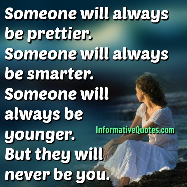 Someone will never be you