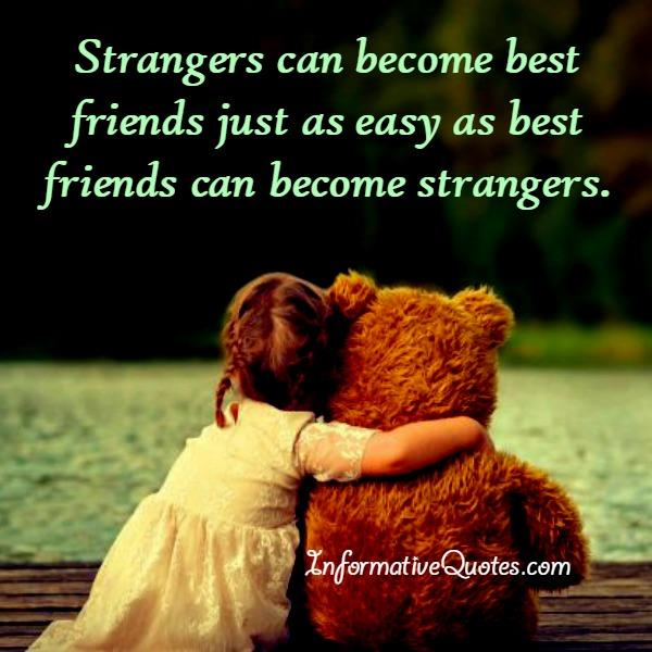 Sometimes best friends can become strangers