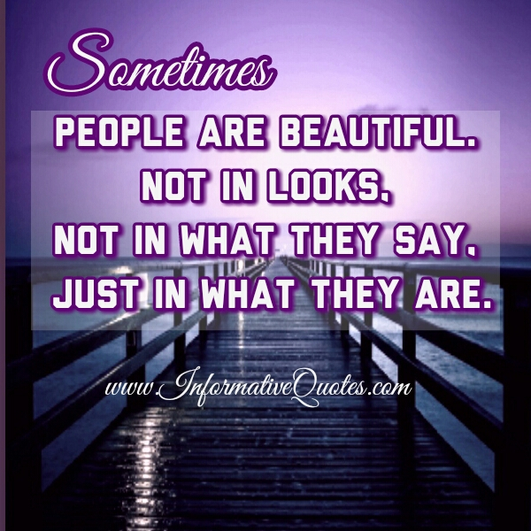 Sometimes, people are beautiful not in looks