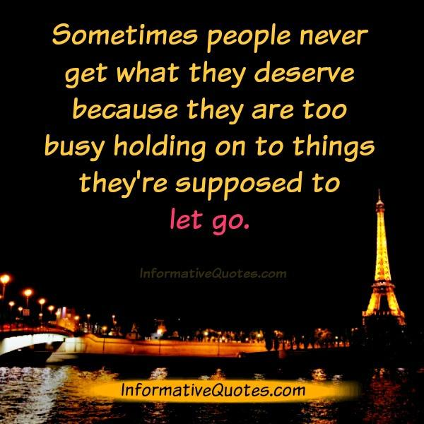 Sometimes people never get what they deserve