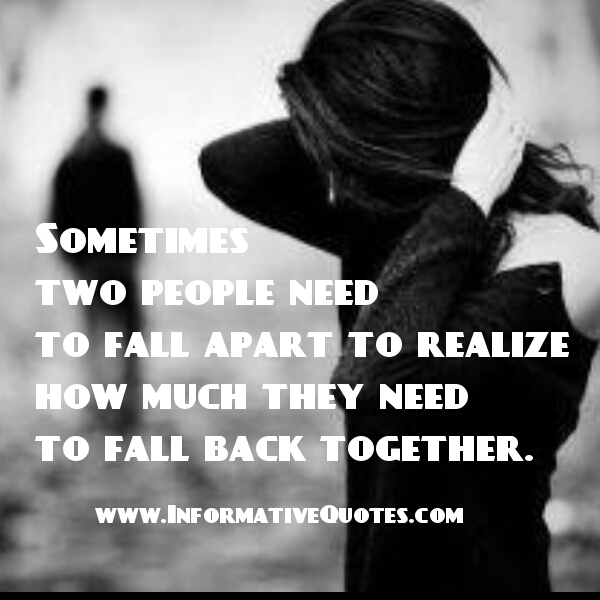 Sometimes, two people need to fall apart