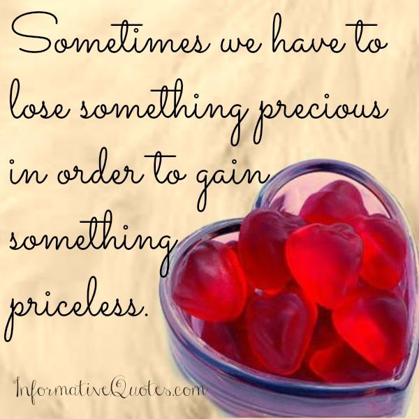 Sometimes, we have to lose something precious