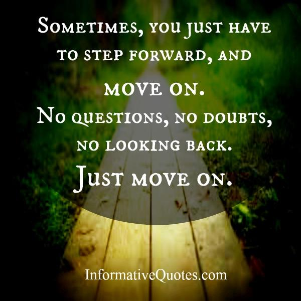 Sometimes, you just have to step forward & move on