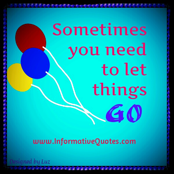 Sometimes, you need to let go