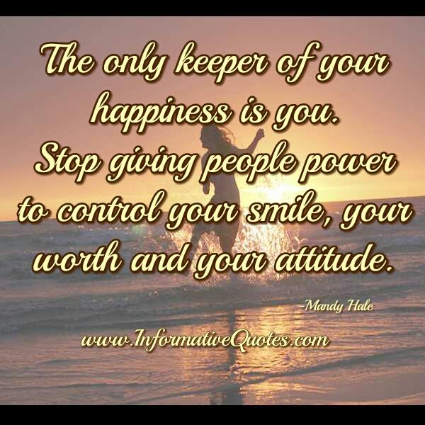 Stop giving people power to control your attitude