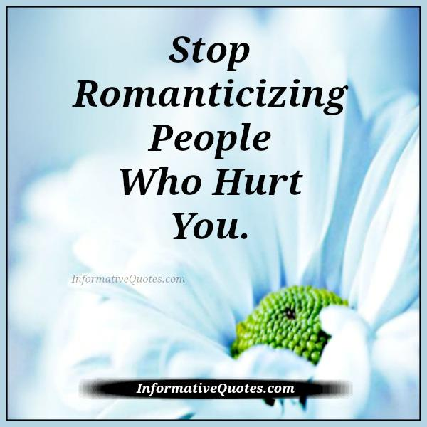 stop-romanticizing-people-who-hurt-you