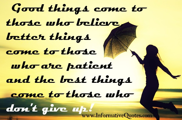 The best things come to those who don't give up