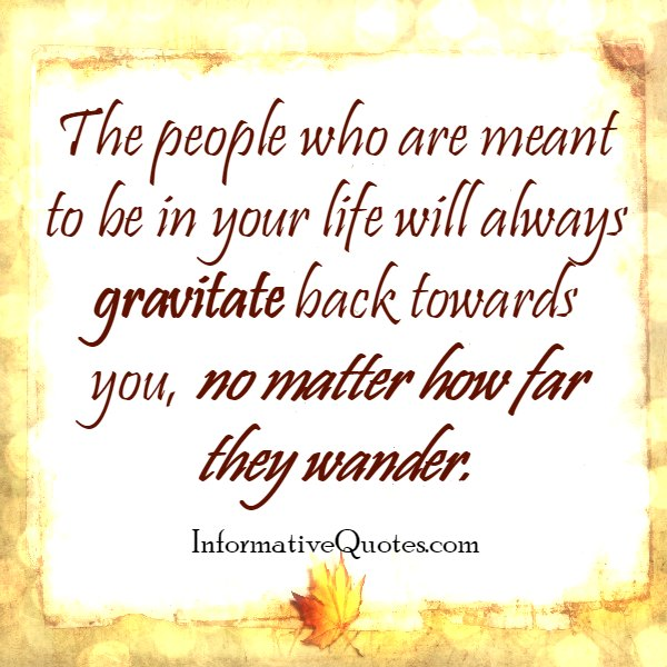 The people who are meant to be in your life