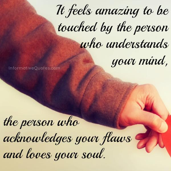 The person who loves your soul