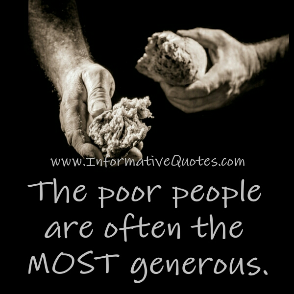 The poor people are often the most generous