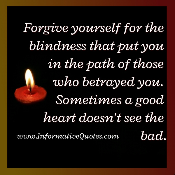 Those who had betrayed you