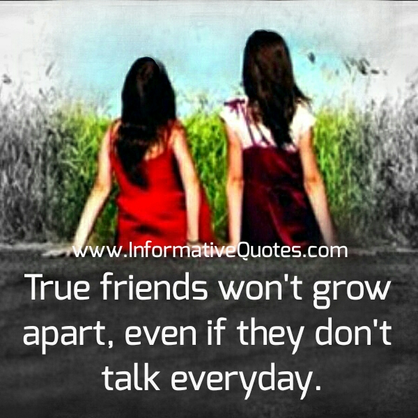 True friends won't grow apart