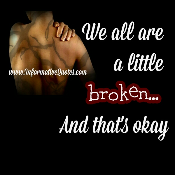 We all are a little Broken