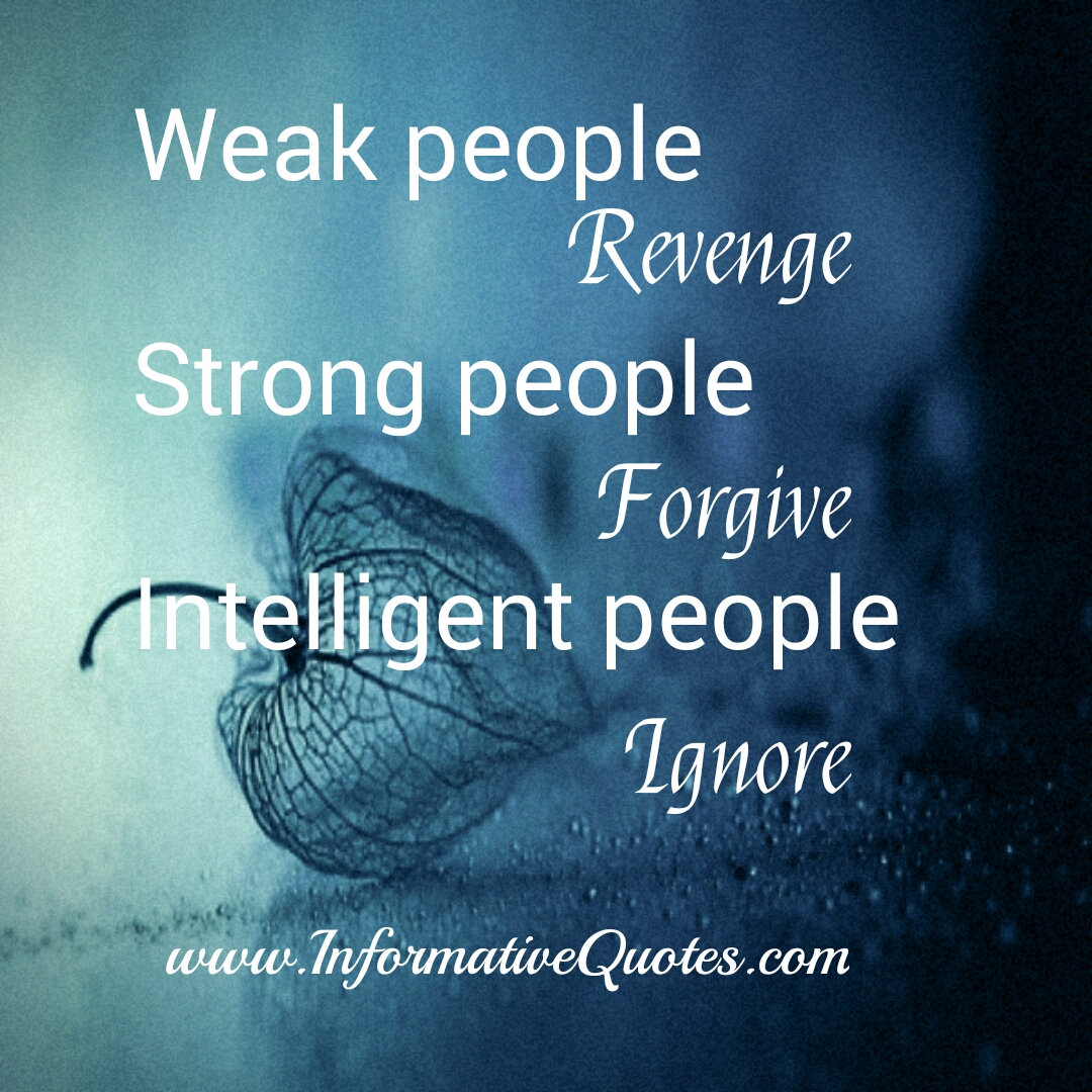 Weak people always revenge