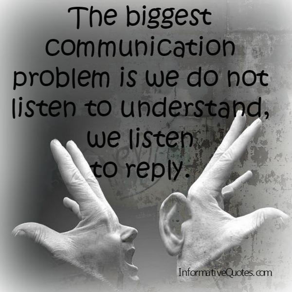 What's the biggest communication problem?