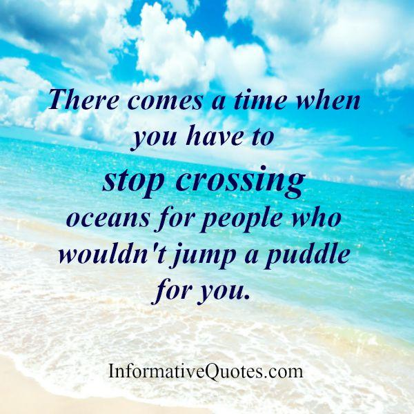When you have to stop crossing oceans for people?