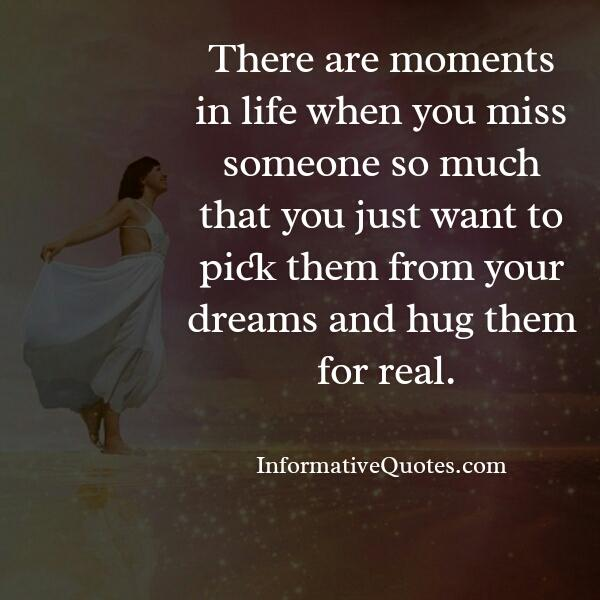 When you miss someone so much in your life - Informative