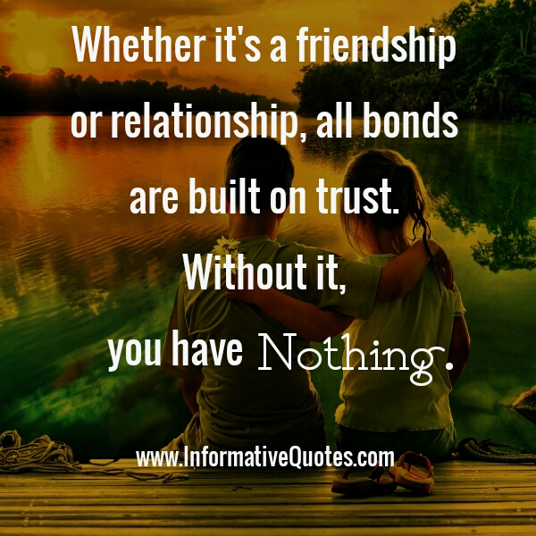Whether it's a friendship or relationship