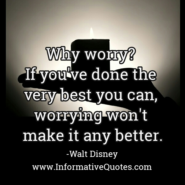 Worrying won't make it any better