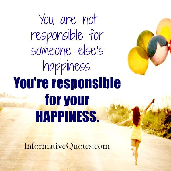 You are not responsible for someone else's happiness
