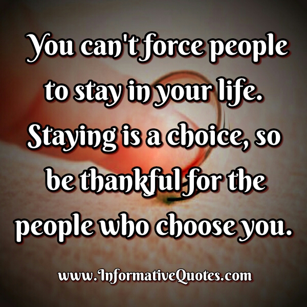 You can't force people to stay in your Life