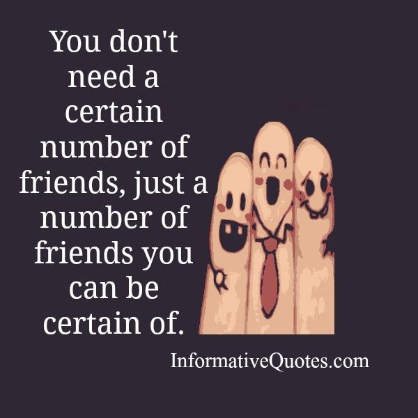 You don't need a certain number of friends in your life