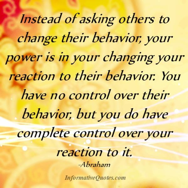 You have no control over others behavior