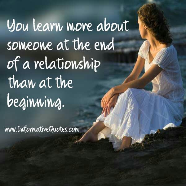 You learn more about someone at the end of a relationship