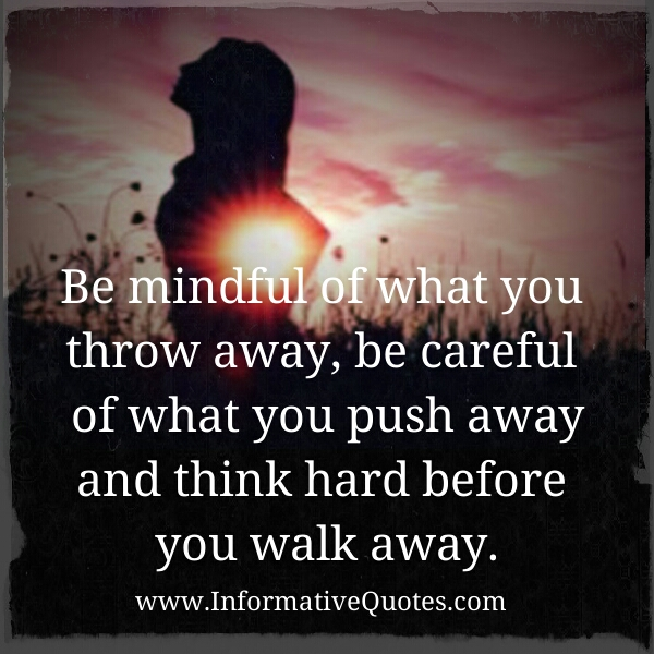 Think hard before you walk away