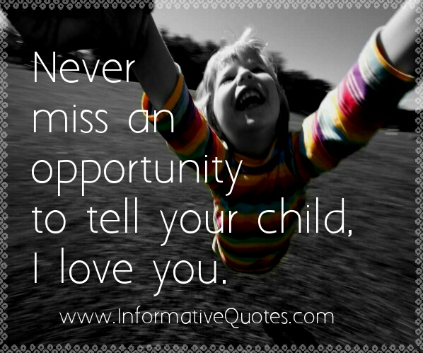 Tell your child, I love you