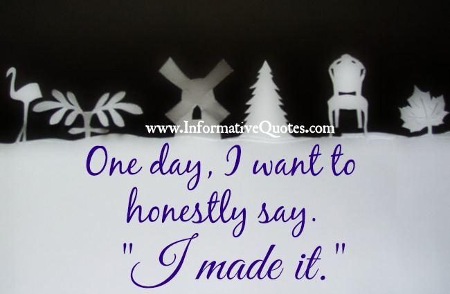 one day I want to honestly