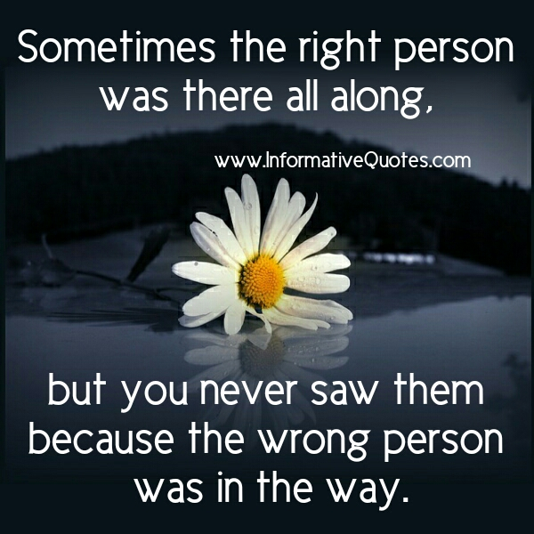 Sometimes, the right person was there all along